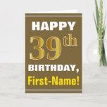 [ Thumbnail: Bold, Brown, Faux Gold 39th Birthday W/ Name Card ]