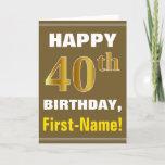[ Thumbnail: Bold, Brown, Faux Gold 40th Birthday W/ Name Card ]