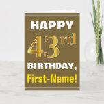 [ Thumbnail: Bold, Brown, Faux Gold 43rd Birthday W/ Name Card ]
