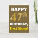 [ Thumbnail: Bold, Brown, Faux Gold 47th Birthday W/ Name Card ]