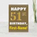 [ Thumbnail: Bold, Brown, Faux Gold 51st Birthday W/ Name Card ]