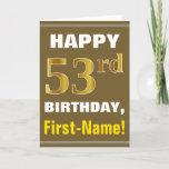 [ Thumbnail: Bold, Brown, Faux Gold 53rd Birthday W/ Name Card ]