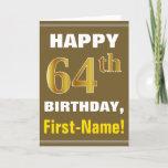 [ Thumbnail: Bold, Brown, Faux Gold 64th Birthday W/ Name Card ]