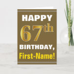 [ Thumbnail: Bold, Brown, Faux Gold 67th Birthday W/ Name Card ]