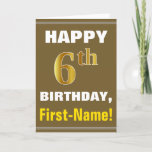 [ Thumbnail: Bold, Brown, Faux Gold 6th Birthday W/ Name Card ]