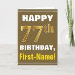 [ Thumbnail: Bold, Brown, Faux Gold 77th Birthday W/ Name Card ]