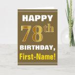 [ Thumbnail: Bold, Brown, Faux Gold 78th Birthday W/ Name Card ]