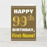 [ Thumbnail: Bold, Brown, Faux Gold 99th Birthday W/ Name Card ]