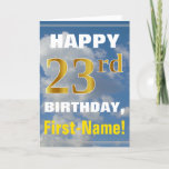 [ Thumbnail: Bold, Cloudy Sky, Faux Gold 23rd Birthday + Name Card ]