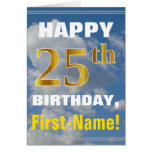 [ Thumbnail: Bold, Cloudy Sky, Faux Gold 25th Birthday + Name ]