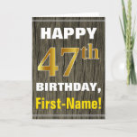 [ Thumbnail: Bold, Faux Wood, Faux Gold 47th Birthday + Name Card ]
