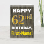 [ Thumbnail: Bold, Faux Wood, Faux Gold 62nd Birthday + Name Card ]