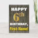 [ Thumbnail: Bold, Faux Wood, Faux Gold 6th Birthday + Name Card ]