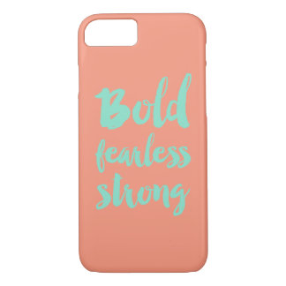 Bold Fearless Strong iPhone 8/7 Case
