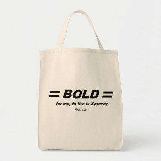 BOLD for Χριστός, Phil 1:21 Bag