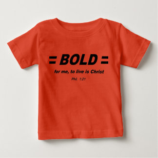 BOLD for Christ, Phil 1:21 T-Shirt