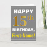 [ Thumbnail: Bold, Gray, Faux Gold 15th Birthday W/ Name Card ]