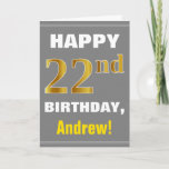 [ Thumbnail: Bold, Gray, Faux Gold 22nd Birthday W/ Name Card ]