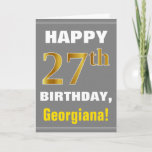 [ Thumbnail: Bold, Gray, Faux Gold 27th Birthday W/ Name Card ]