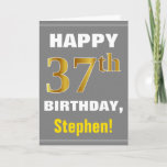 [ Thumbnail: Bold, Gray, Faux Gold 37th Birthday W/ Name Card ]