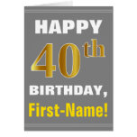 [ Thumbnail: Bold, Gray, Faux Gold 40th Birthday W/ Name Card ]