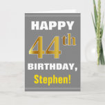 [ Thumbnail: Bold, Gray, Faux Gold 44th Birthday W/ Name Card ]