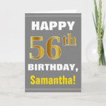 [ Thumbnail: Bold, Gray, Faux Gold 56th Birthday W/ Name Card ]