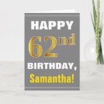 [ Thumbnail: Bold, Gray, Faux Gold 62nd Birthday W/ Name Card ]