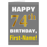 [ Thumbnail: Bold, Gray, Faux Gold 74th Birthday W/ Name Card ]