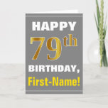 [ Thumbnail: Bold, Gray, Faux Gold 79th Birthday W/ Name Card ]