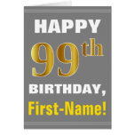 [ Thumbnail: Bold, Gray, Faux Gold 99th Birthday W/ Name Card ]