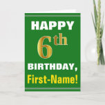 [ Thumbnail: Bold, Green, Faux Gold 6th Birthday W/ Name Card ]