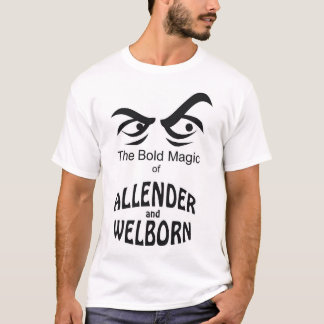 Bold Magic of Allender and Welborn T-Shirt
