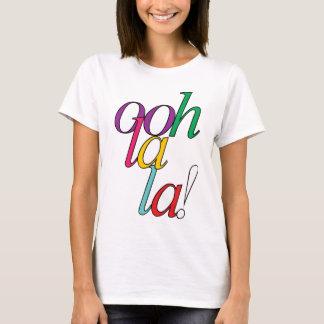 """Bold """"ooh La la!"""" in bright multi colors T-Shirt"""