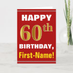 "Bold, Red, Faux Gold 60th Birthday w/ Name Card<br><div class=""desc"">This simple birthday-themed greeting card design features a warm birthday wish like &quot;HAPPY 60th BIRTHDAY, First-Name!&quot; on the front, in bold text on a red colored background. The birthday number has a faux/imitation gold-like coloring look. The name on the front can be personalized. The inside features a birthday message that...</div>"