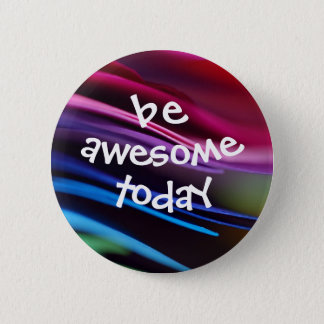 Bold Splashy Be Awesome Today Button