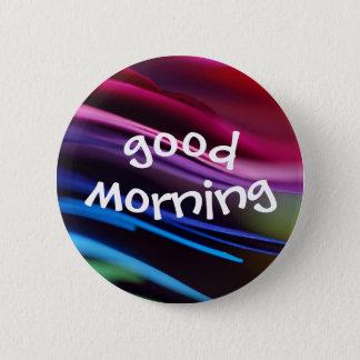 Bold Splashy Good Morning Button