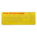 "[ Thumbnail: Bold Yellow & Red ""Do Not Touch My Keyboard!"" Wireless Keyboard ]"