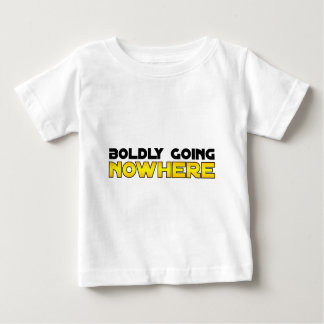 Boldly Going Nowhere Baby T-Shirt