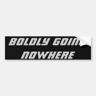 Boldly Going Nowhere Car Bumper Sticker
