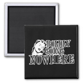 Boldly Going NOWHERE Retro Lady B&W 2 Inch Square Magnet