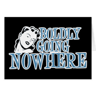 Boldly Going NOWHERE Retro Lady Blue Card