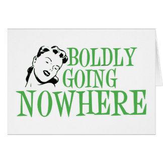 Boldly Going NOWHERE Retro Lady Green Card