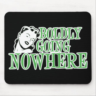 Boldly Going NOWHERE Retro Lady Green Mouse Pad