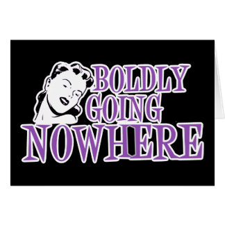 Boldly Going NOWHERE Retro Lady Purple Card