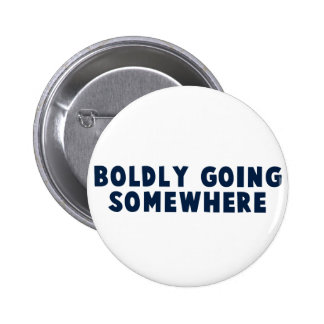Boldly Going Somewhere Button