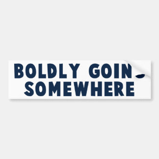 Boldly Going Somewhere Car Bumper Sticker