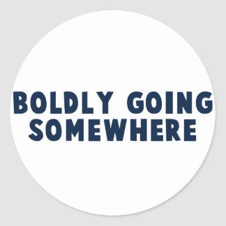 Boldly Going Somewhere Classic Round Sticker