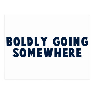 Boldly Going Somewhere Post Card