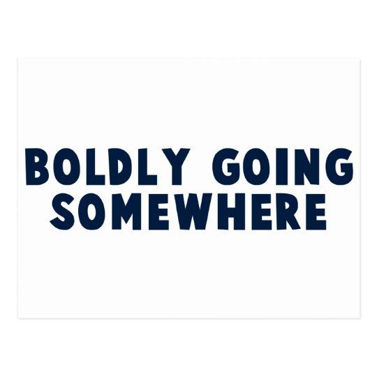 Boldly Going Somewhere Postcard